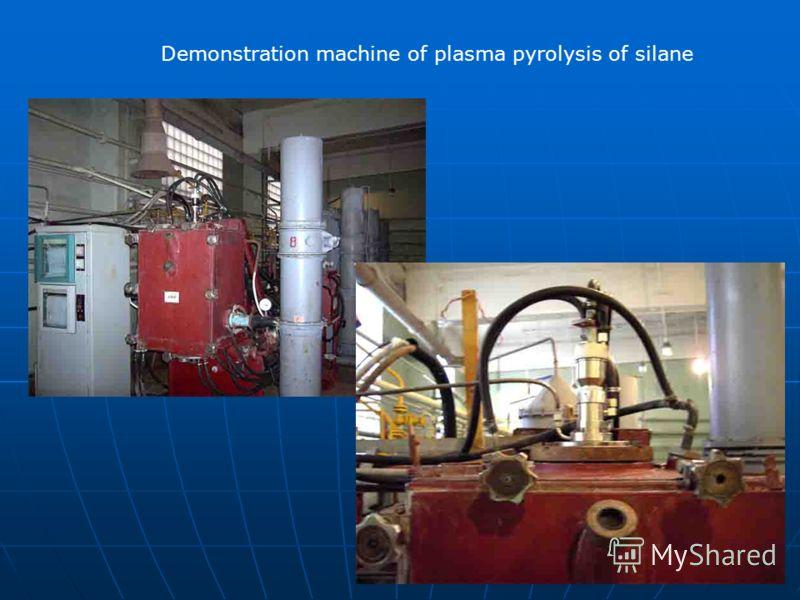 Demonstration machine of plasma pyrolysis of silane