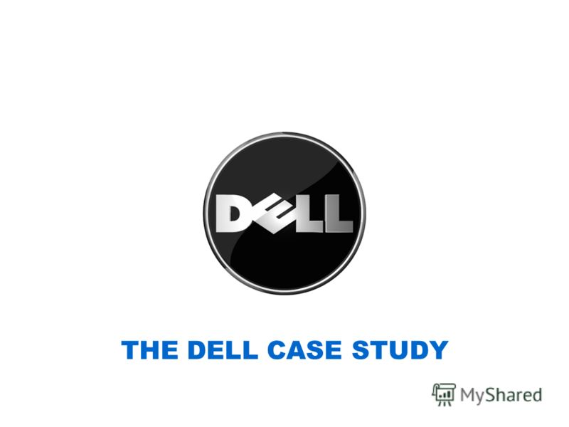 THE DELL CASE STUDY