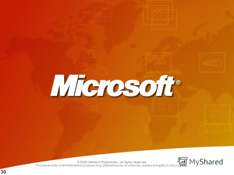 30 © 2003 Microsoft Corporation. All rights reserved. This presentation is for informational purposes only. Microsoft makes no warranties, express or implied, in this summary.