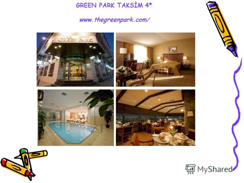 GREEN PARK TAKSİM 4* www.thegreenpark.com /