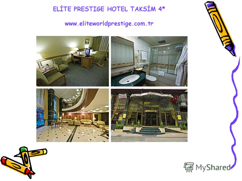 ELİTE PRESTIGE HOTEL TAKSİM 4* www.eliteworldprestige.com.tr