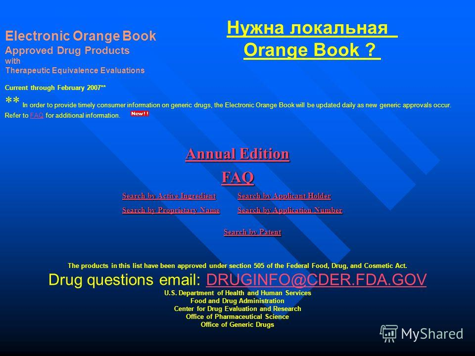 Electronic Orange Book Approved Drug Products with Therapeutic Equivalence Evaluations Current through February 2007** ** In order to provide timely consumer information on generic drugs, the Electronic Orange Book will be updated daily as new generi