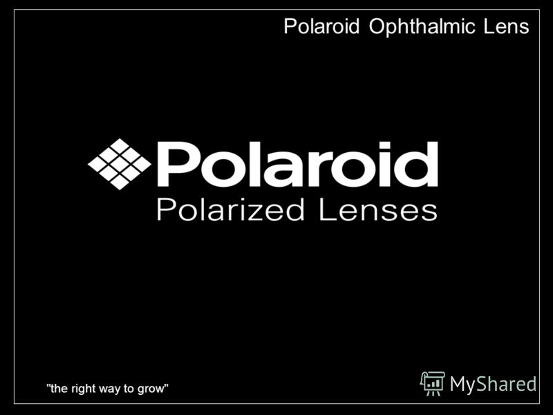 the right way to grow Polaroid Polaroid Ophthalmic Lens L