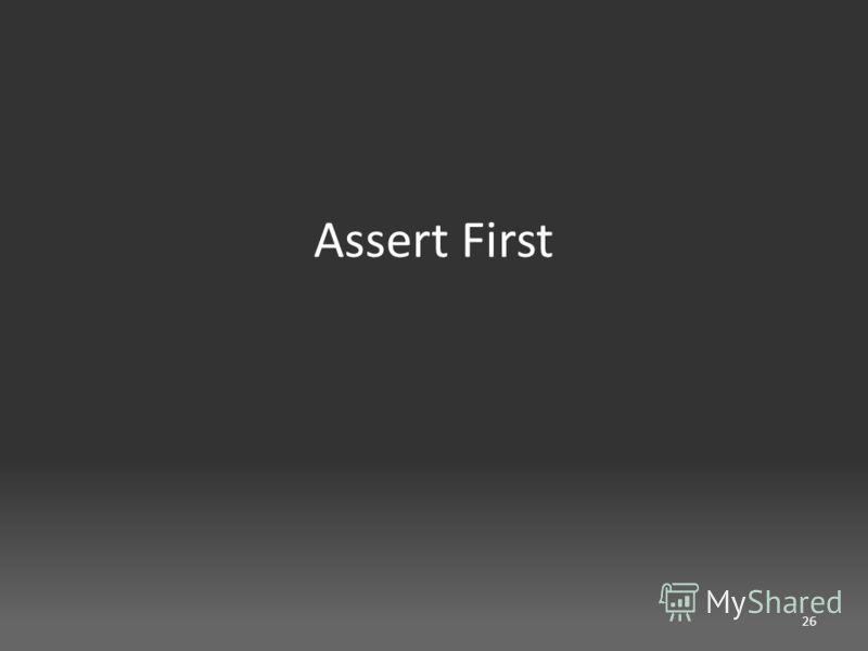 Assert First 26