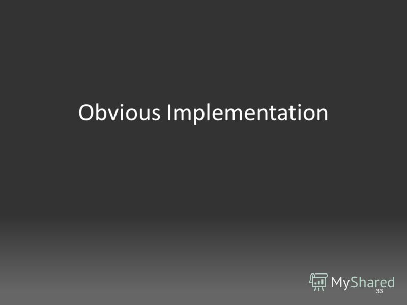 Obvious Implementation 33