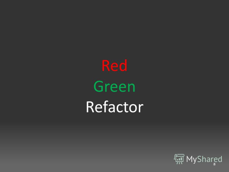 Red Green Refactor 8
