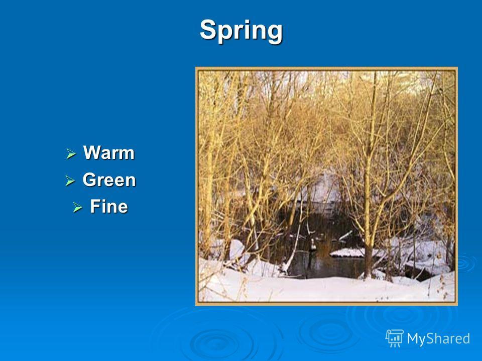 Spring Warm Warm Green Green Fine Fine