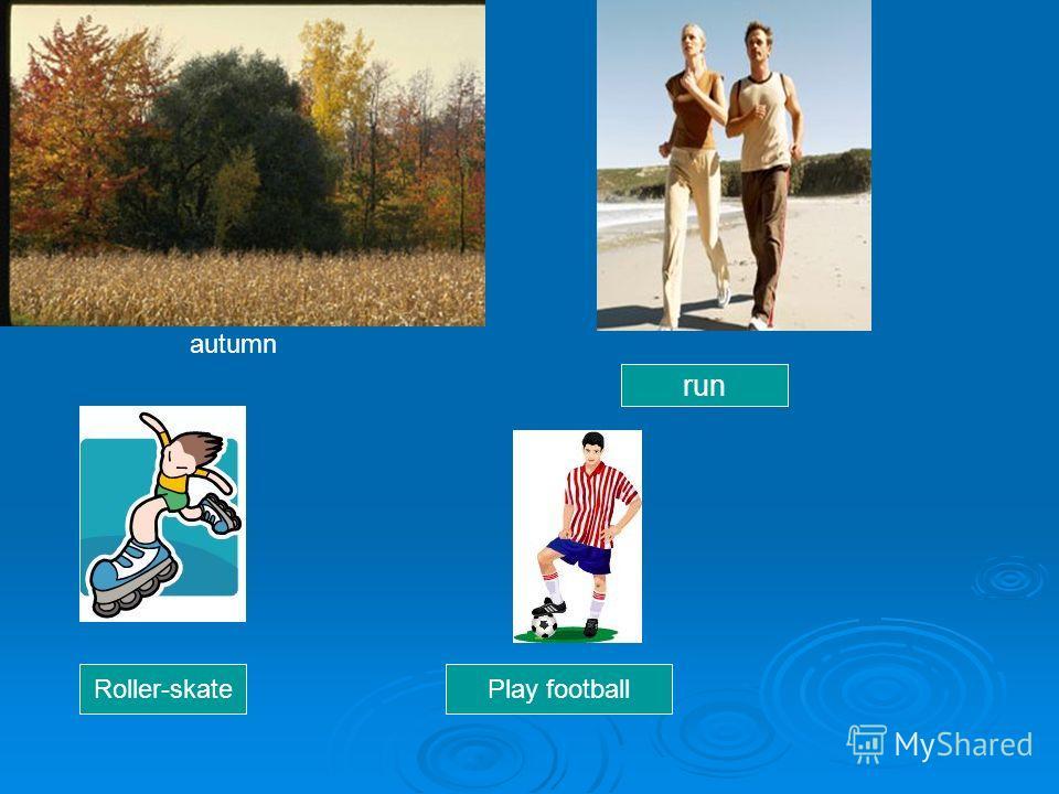 autumn run Roller-skatePlay football
