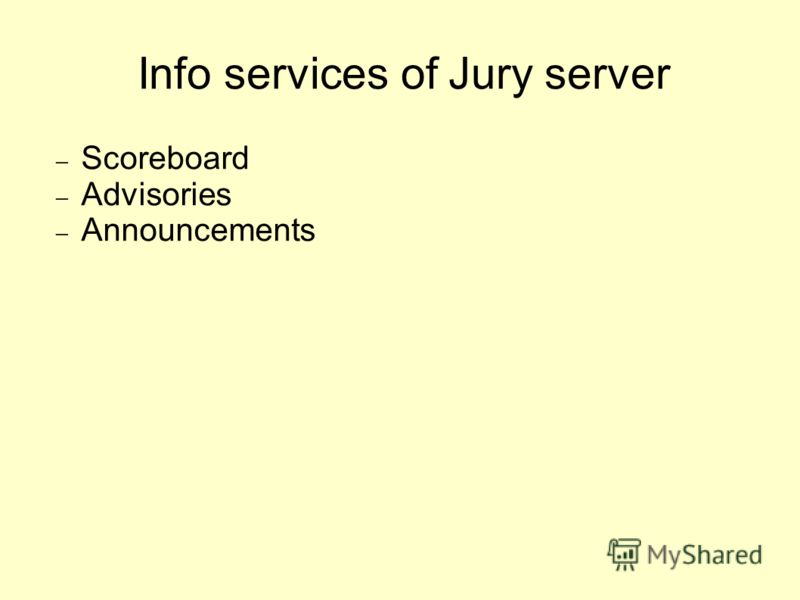Info services of Jury server Scoreboard Advisories Announcements