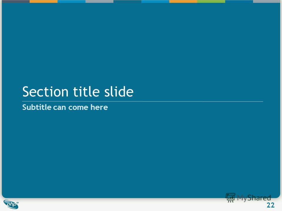 22 Section title slide Subtitle can come here