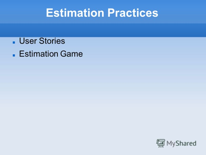 Estimation Practices User Stories Estimation Game