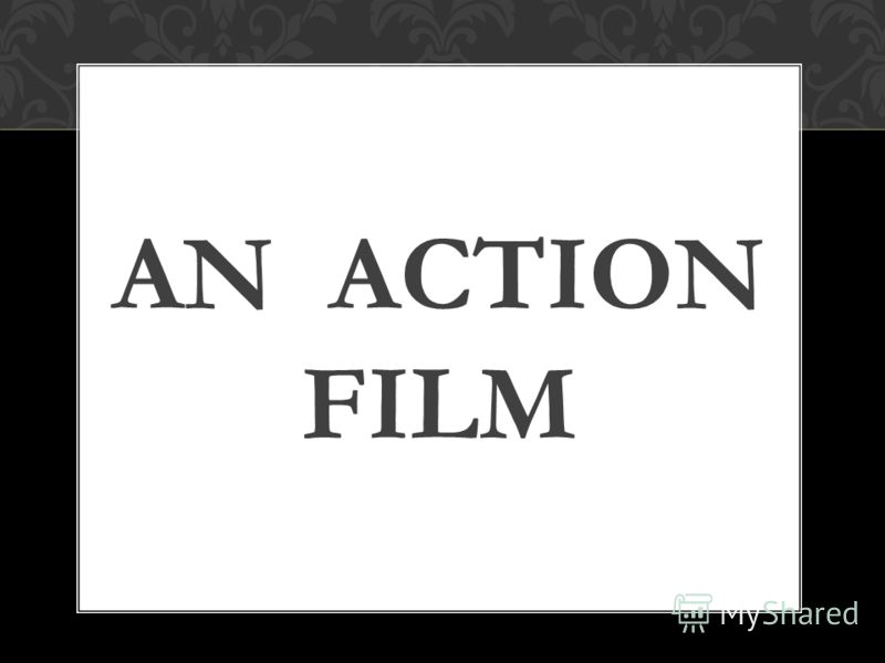 AN ACTION FILM