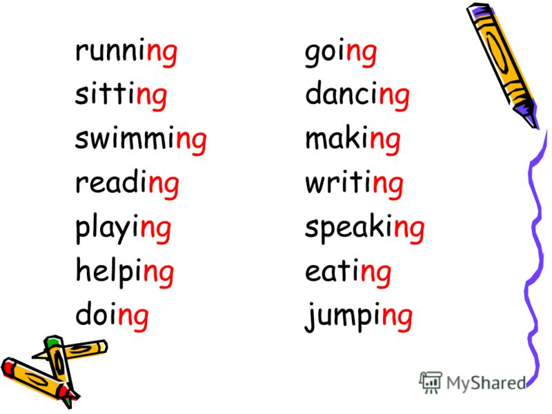 running sitting swimming reading playing helping doing going dancing making writing speaking eating jumping
