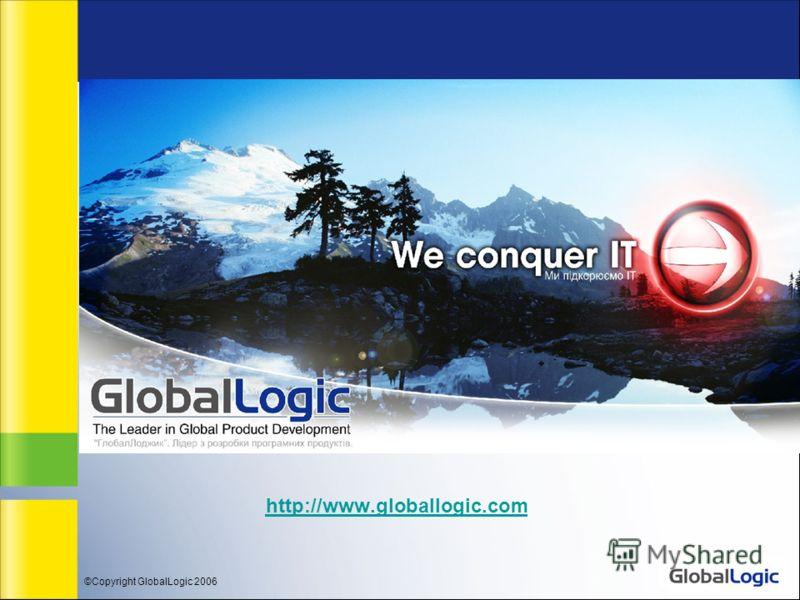 ©Copyright GlobalLogic 2006 http://www.globallogic.com