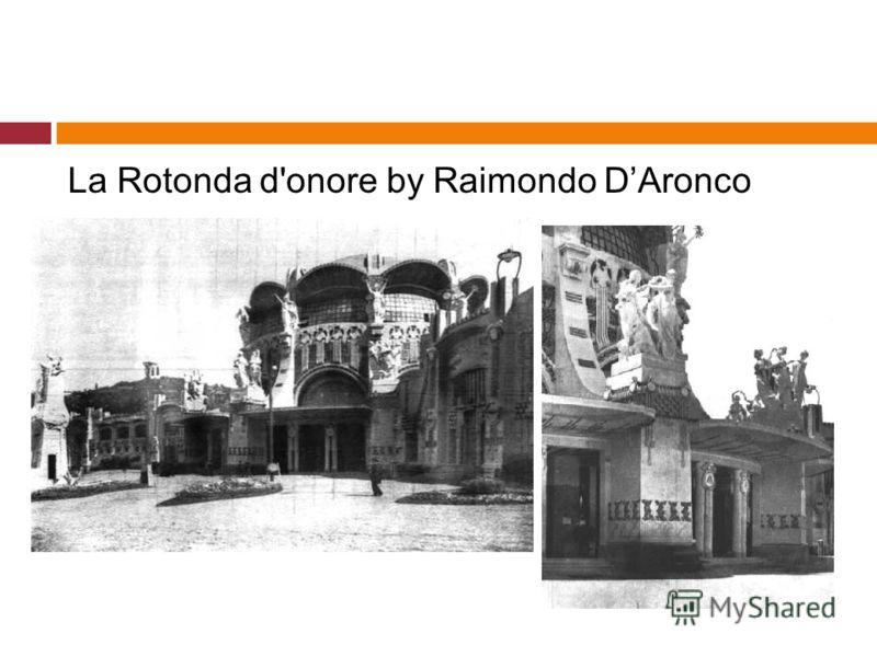 La Rotonda d'onore by Raimondo DAronco