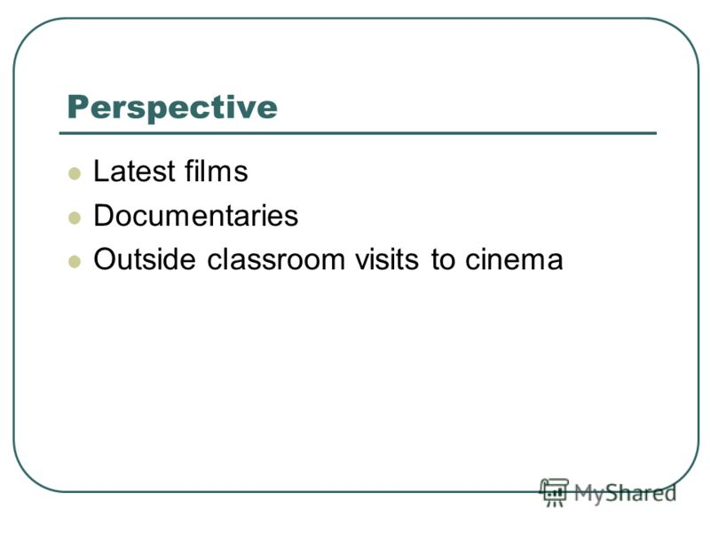 Perspective Latest films Documentaries Outside classroom visits to cinema