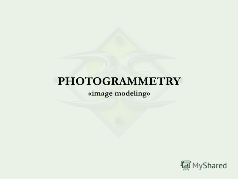 PHOTOGRAMMETRY «image modeling»