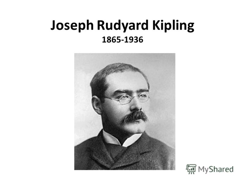 Joseph Rudyard Kipling 1865-1936