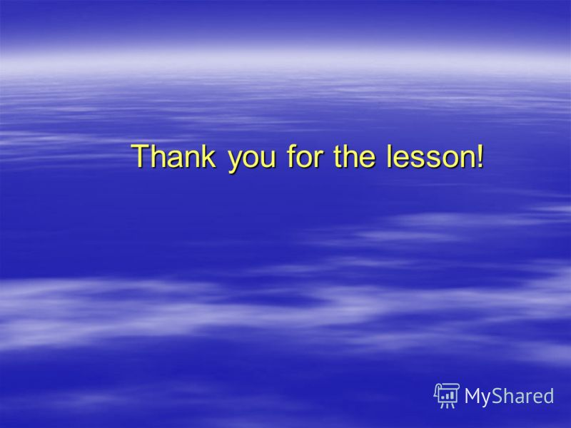 Thank you for the lesson! Thank you for the lesson!