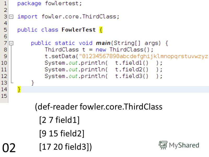 (def-reader fowler.core.ThirdClass [2 7 field1] [9 15 field2] [17 20 field3]) 02
