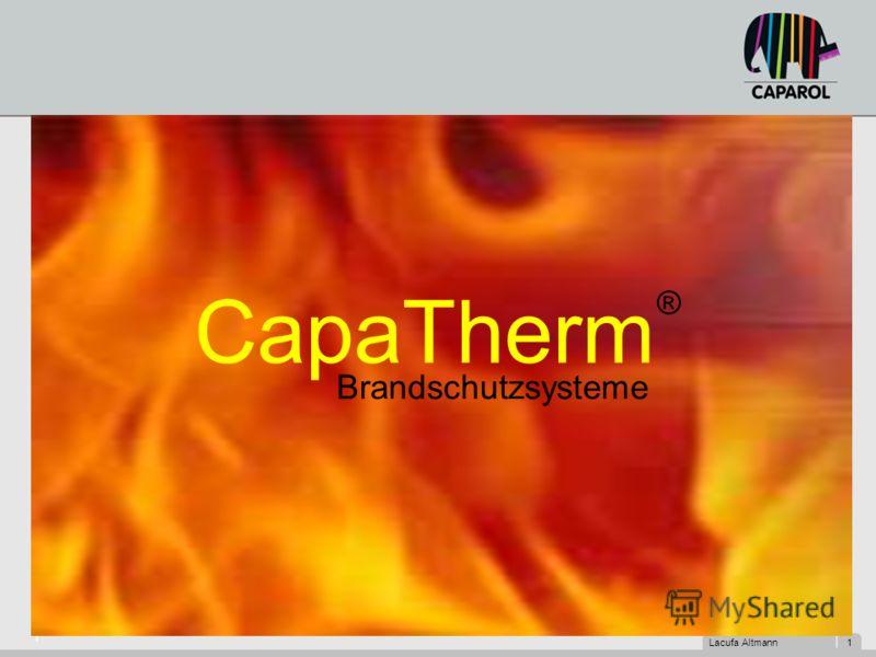 Lacufa Altmann 1 1 CapaTherm ® Brandschutzsysteme