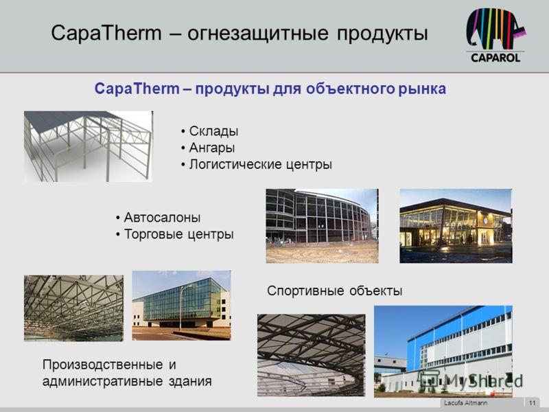 Lacufa Altmann 11 CapaTherm – огнезащитные продукты CapaTherm – продукты для объектного рынка Склады Ангары Логистические центры Автосалоны Торговые центры Спортивные объекты Производственные и административные здания