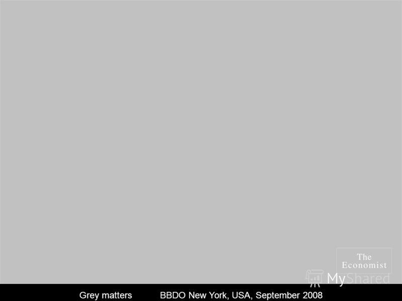 Grey matters BBDO New York, USA, September 2008