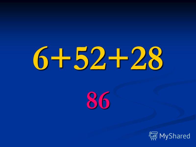6+52+28 86