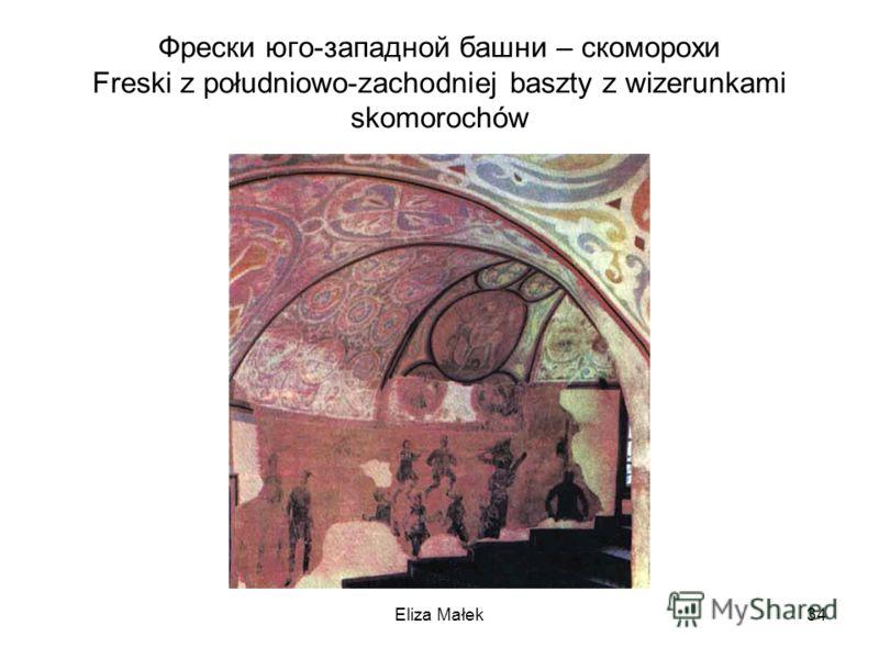 Фрески юго-западной башни – скоморохи Freski z południowo-zachodniej baszty z wizerunkami skomorochów Eliza Małek34