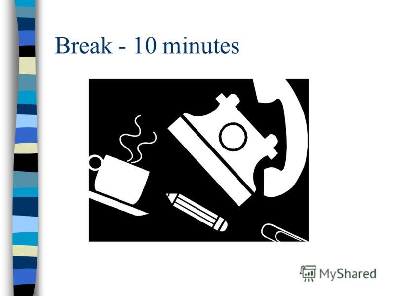 Break - 10 minutes