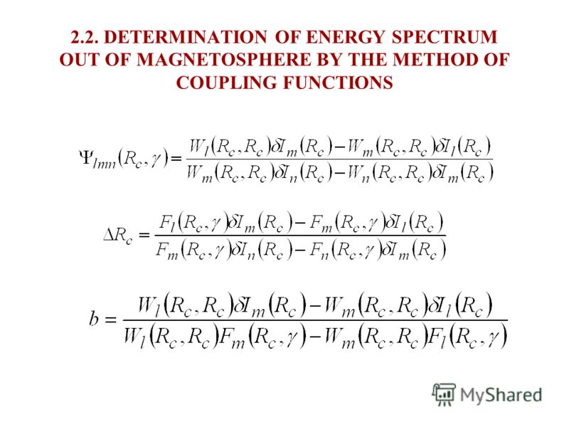 2.1. DETERMINATION OF ENERGY SPECTRUM OUT OF MAGNETOSPHERE BY THE METHOD OF COUPLING FUNCTIONS