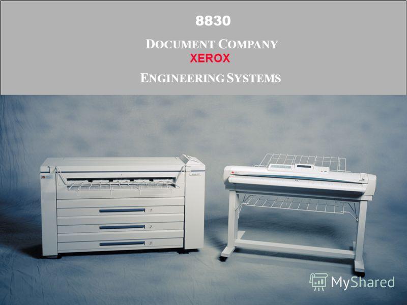 8830 D OCUMENT C OMPANY XEROX E NGINEERING S YSTEMS