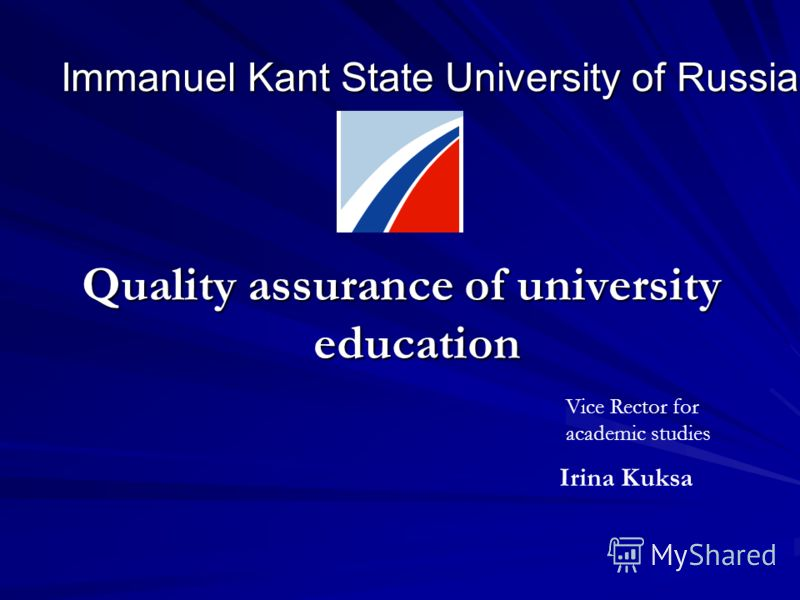 Immanuel Kant State University of Russia Quality assurance of university education Vice Rector for academic studies Irina Kuksa