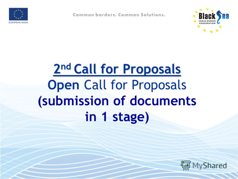 2 nd Call for Proposals Open Call for Proposals (submission of documents in 1 stage)