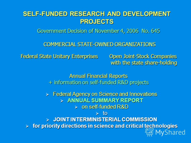 SELF-FUNDED RESEARCH AND DEVELOPMENT PROJECTS Federal Agency on Science and Innovations Federal Agency on Science and Innovations ANNUAL SUMMARY REPORT ANNUAL SUMMARY REPORT on self-funded R&D on self-funded R&D to to JOINT INTERMINISTERIAL COMMISSIO