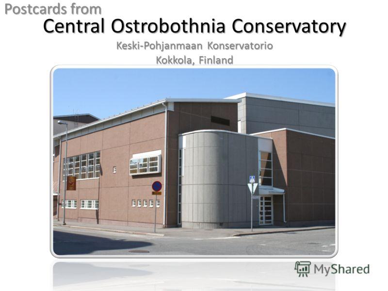 Central Ostrobothnia Conservatory Keski-Pohjanmaan Konservatorio Kokkola, Finland Postcards from