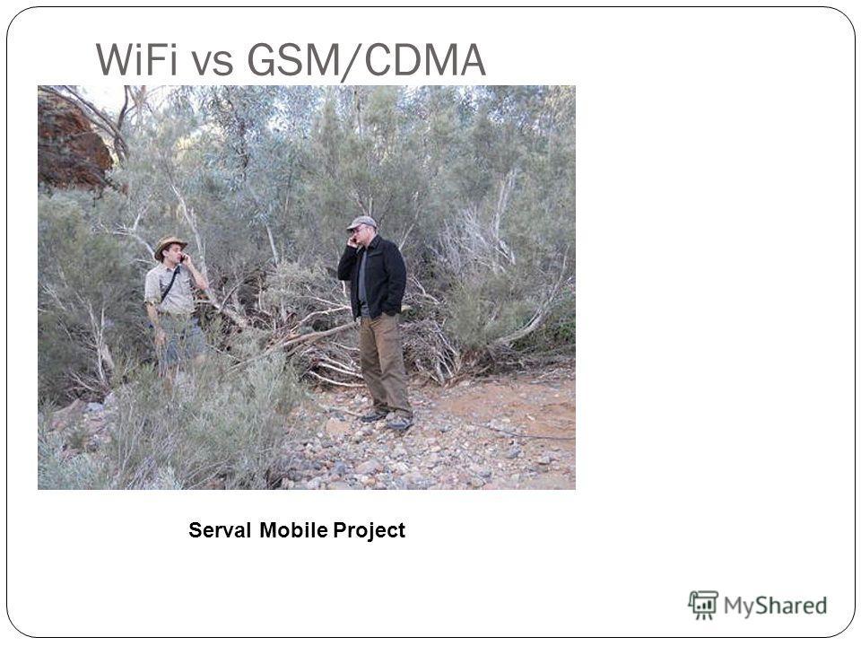 WiFi vs GSM/CDMA Manhattan 72 базовые UMTS станции 1 500 000 точек доступа WiFi GSM требует Инфраструктуры Аппаратных модификаций Serval Mobile Project