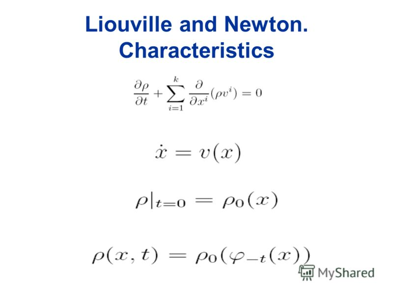 Liouville and Newton. Characteristics
