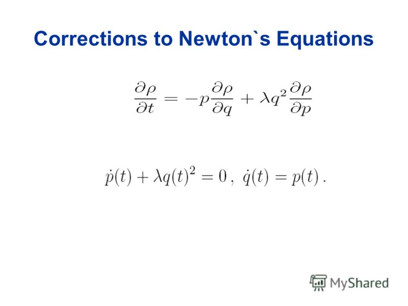 Corrections to Newton`s Equations