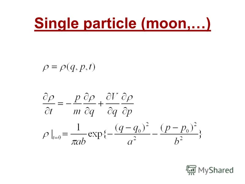 Single particle (moon,…)