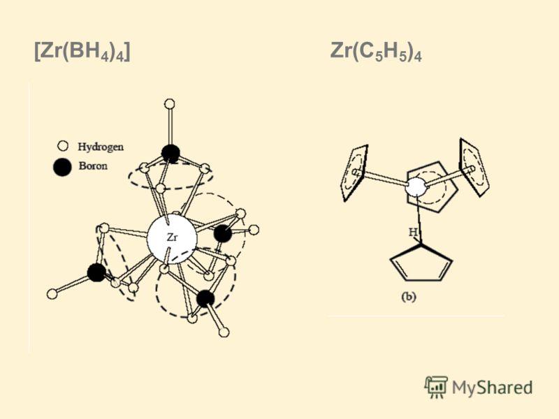 [Zr(BH 4 ) 4 ] Zr(C 5 H 5 ) 4