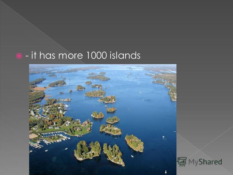 - it has more 1000 islands