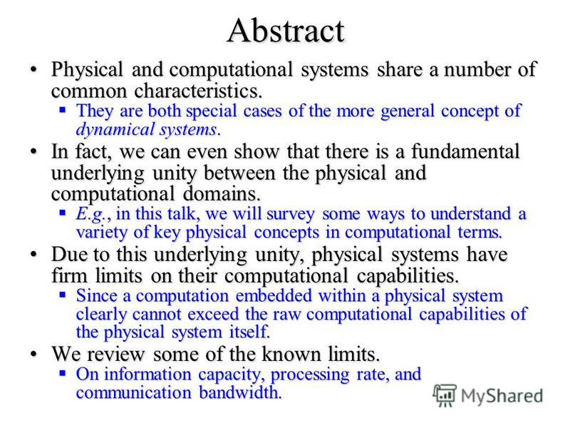 Abstract Physical and computational systems share a number of common characteristics.Physical and computational systems share a number of common characteristics. They are both special cases of the more general concept of dynamical systems. They are b