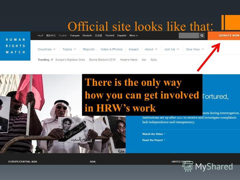 Official site looks like that: There is the only way how you can get involved in HRWs work