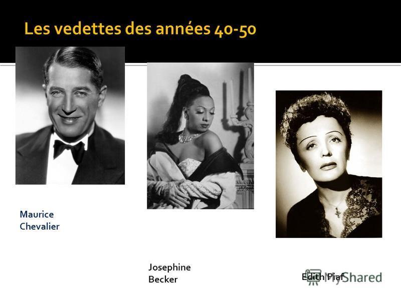 Edith Piaf Maurice Chevalier Josephine Becker