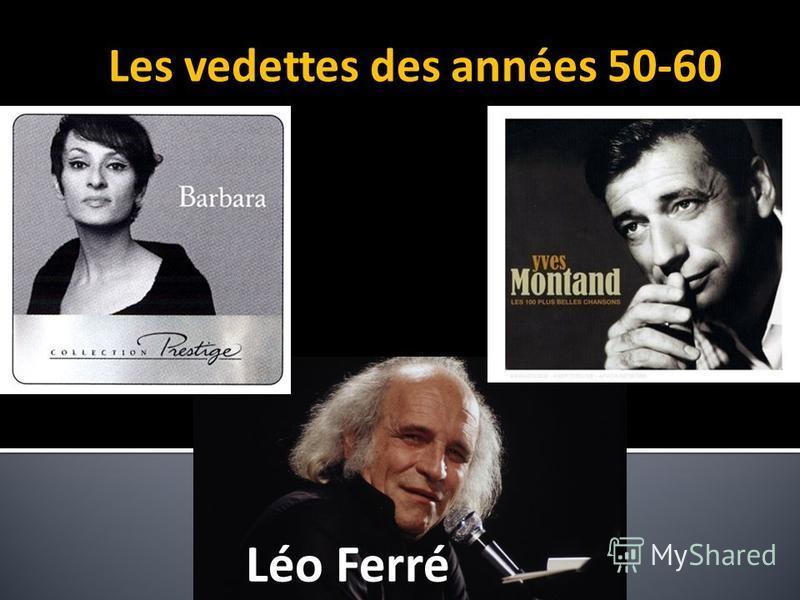 Léo Ferré Les vedettes des années 50-60