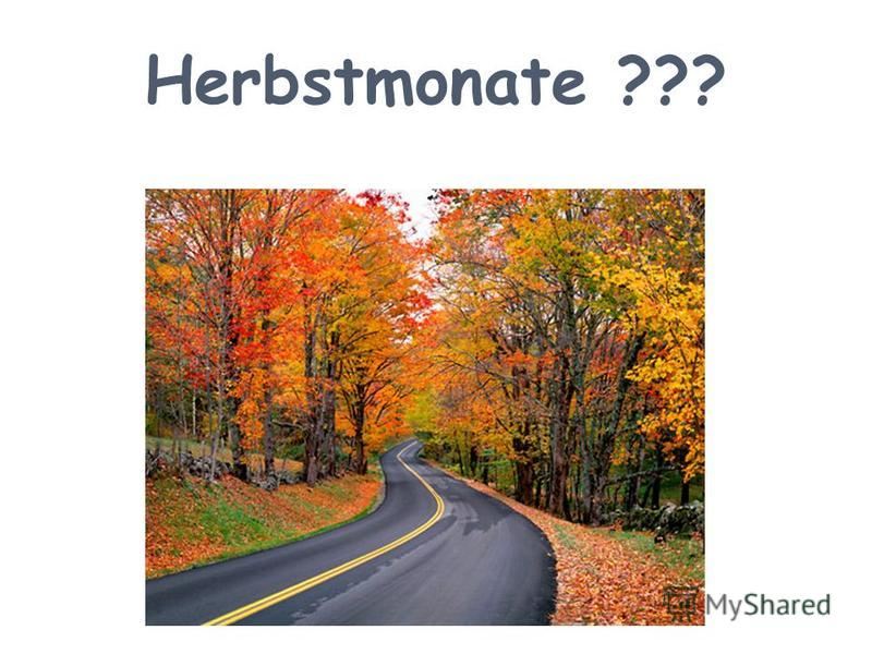 Herbstmonate ???