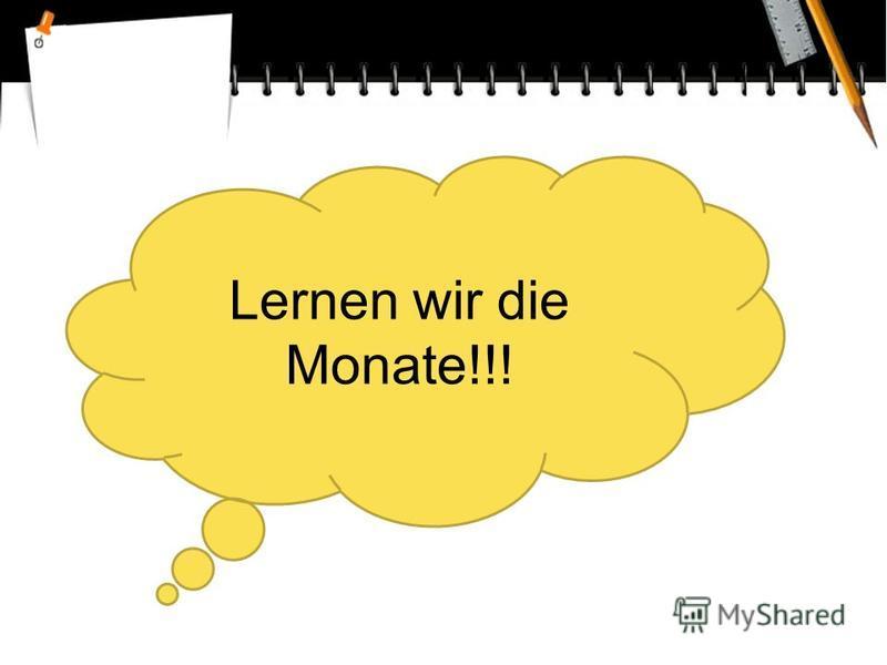 Lernen wir die Monate!!!