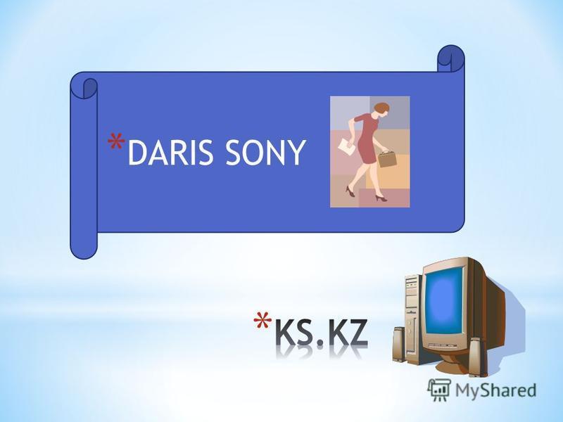 * DARIS SONY