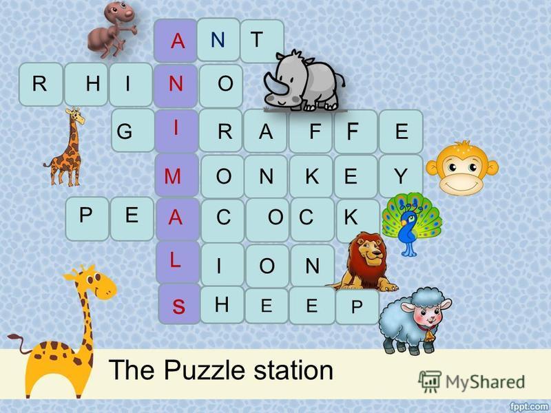 The Puzzle station A N H N I T RI O G RA F E M ONKEY PE COCK A L ION s H E E P